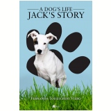 A dog?s life: Jack?s story (Ebook) - Fernanda Todeschini Viero