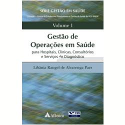 Livros - Gestao De Operacoes Em Saude Para Hospitais Clinic - Libania Rangel De Alvarenga Paes - 9788538801795