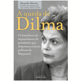 A queda de Dilma (Ebook) - Ricardo Westin