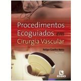 Procedimentos Ecoguiados Em Cirurgia Vascular - Coelho Felipe Neto