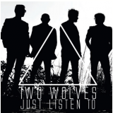 Two Wolves - Just Listen To (CD) - Two Wolves
