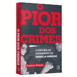 O Pior dos Crimes - Rogério Pagman