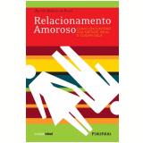 Relacionamento Amoroso - Ailton Am�lio da Silva