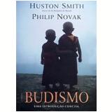 Budismo - Huston Smith, Philip Novak