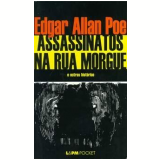 Assassinatos na Rua Morgue e Outras Histórias - Edgar Allan Poe