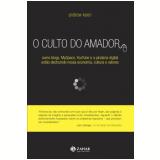 O Culto do Amador - Andrew Keen