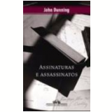 Assinaturas e Assassinatos - John Dunning