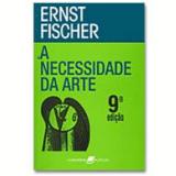 A Necessidade da Arte - Ernst Fischer