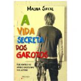 A Vida Secreta dos Garotos - Malina Saval