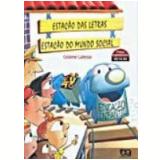 Estação Das Letras - Estação Do Mundo Social - Educação Infantil - Gislene Latessa