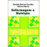 Enfermagem e Nutrição - Geraldo Mota de Carvalho, Adriana Martins Carvalho Ramos