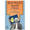 Jean Piaget Aprendiz e Mestre