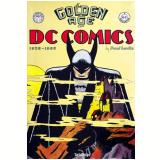 The Golden Age of Dc Comics - Paul Levitz