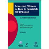 Provas para Obtenção do Título de Especialista em Cardiologia - Nelson Siqueira de Morais, Marcos Roberto de Sousa