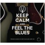 Keep Calm And Feel The Blues (2 Cds) - Vários (CD) -