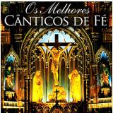 Vários - Os Melhores Cânticos De Fé (CD) - Vários