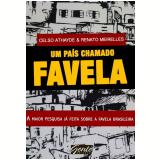 Um País Chamado Favela - Celso Athayde, Renato Meirelles