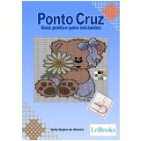 Ponto Cruz - Guia prático para iniciantes (Ebook) - Kelly Regina de Oliveira