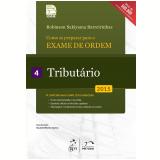 Como Se Preparar Para O Exame De Ordem 1ª Fase: Tributário (Vol. 4) - Robinson Sakiyama Barreirinhas