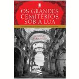 Os Grandes Cemitérios Sob A Lua - Georges Bernanos