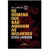 Os Homens Que Não Amavam As Mulheres (Vol. 1) - Stieg Larsson