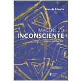 Imagens Do Inconsciente Com 271 Ilustrações - Nise da Silveira