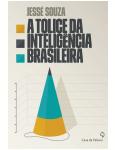 A Tolice Da Intelig�ncia Brasileira