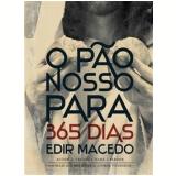 O P�o Nosso Para 365 Dias - Edir Macedo