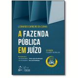 A Fazenda Pública Em Juízo - Leonardo Carneiro Da Cunha