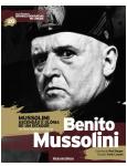 Mussolini – Ascensão e Glória de um Ditador - Benito Mussolini (Vol.20) -