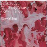 Pink Floyd - The Early Years 1967 – 1972 Creation (CD) - Pink Floyd