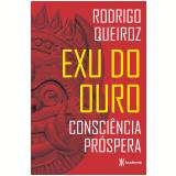Exu do Ouro - Consciência Próspera - Rodrigo Queiroz