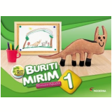 Buriti Mirim - Educação Infantil - 1º Ano - Editora Moderna