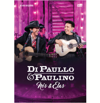 Di Paullo & Paulino - Nós & Elas - Ao Vivo Em Goiânia (DVD)