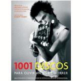 1001 Discos para Ouvir Antes de Morrer - Robert Dimery (Editor)