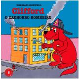 Clifford: O Cachorro Bombeiro (Vol. 5) - Norman Bridwell