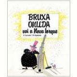 Bruxa Onilda vai a Nova Iorque - Roser Capdevila, Enric Larreula