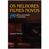 Os Melhores Filmes Novos - Luciano Ramos