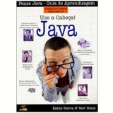 Use a Cabeça! Java - Bert Bates, Kathy Sierra