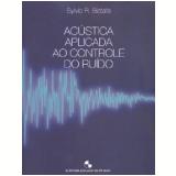 Acústica Aplicada ao Controle do Ruído - Sylvio Reynaldo Bistafa