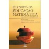 Filosofia da Educação Matemática - Maria Queiroga Amoroso Anastácio, Verilda Speridião Kluth