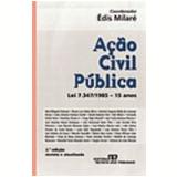 A��o Civil P�blica Lei 7.347/1985 15 Anos 2� Edi��o - �dis Milar�