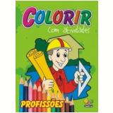 Colorir com Atividades: Profissões - Todolivro Edições