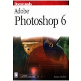 Dominando Adobe Photoshop 6 - Eileen Mullin