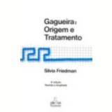 Gagueira Origem e Tratamento 4� Edi��o - Silvia Friedman
