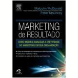 Marketing de Resultado - Malcolm Mcdonald, Peter Mouncey