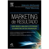 Marketing de Resultado - Malcolm Mcdonald, Peter Mouncey