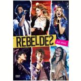 Rebeldes ao Vivo (DVD) - Rebeldes