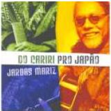 Jarbas Mariz - Do Cariri Pro Japao (CD) - Jarbas Mariz