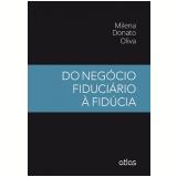 Do Negócio Fiduciário à Fidúcia - Milena Donato Oliva